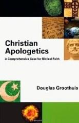"Groothuis' ""Christian Apologetics"""