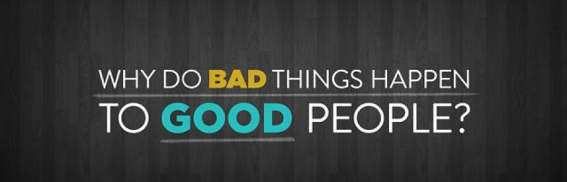 Why-Do-Bad-Things-Happen-to-Good-People1-930x300